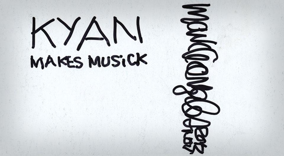 kyan-makes-music